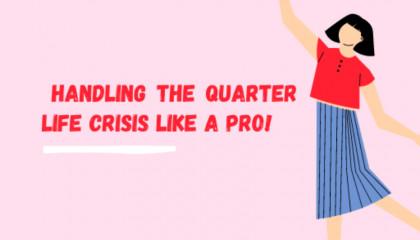 """""""UJANA KAZI!!! HOW TO HANDLE THE QUARTER LIFE CRISIS LIKE A PRO""""!"""