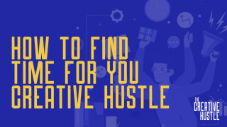 How to find time for your creative hustle