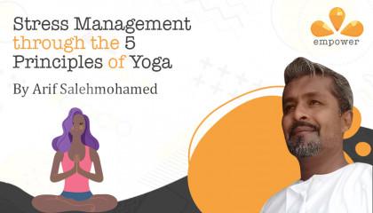 Stress Management through the 5 Principles of Yoga
