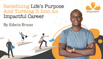 Redefining Life's Purpose And Turning It Into An Impactful Career