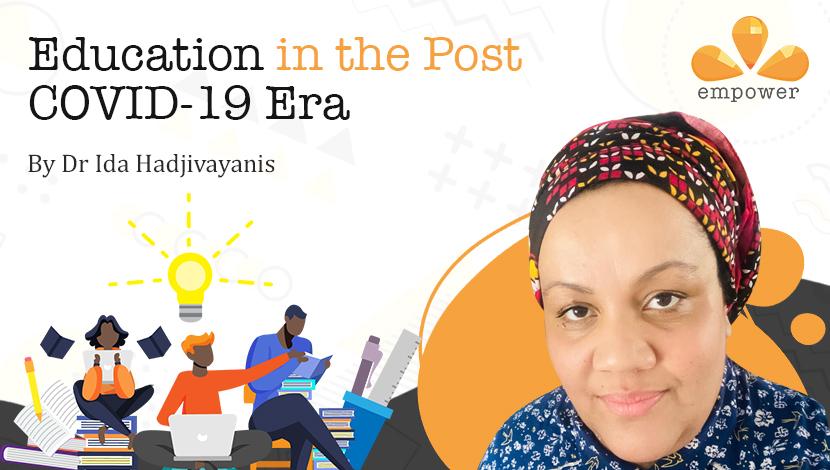 Education in the Post COVID-19 Era